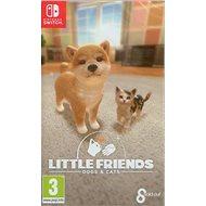 Little Friends: Dogs and Cats - Nintendo Switch - Konsolenspiel